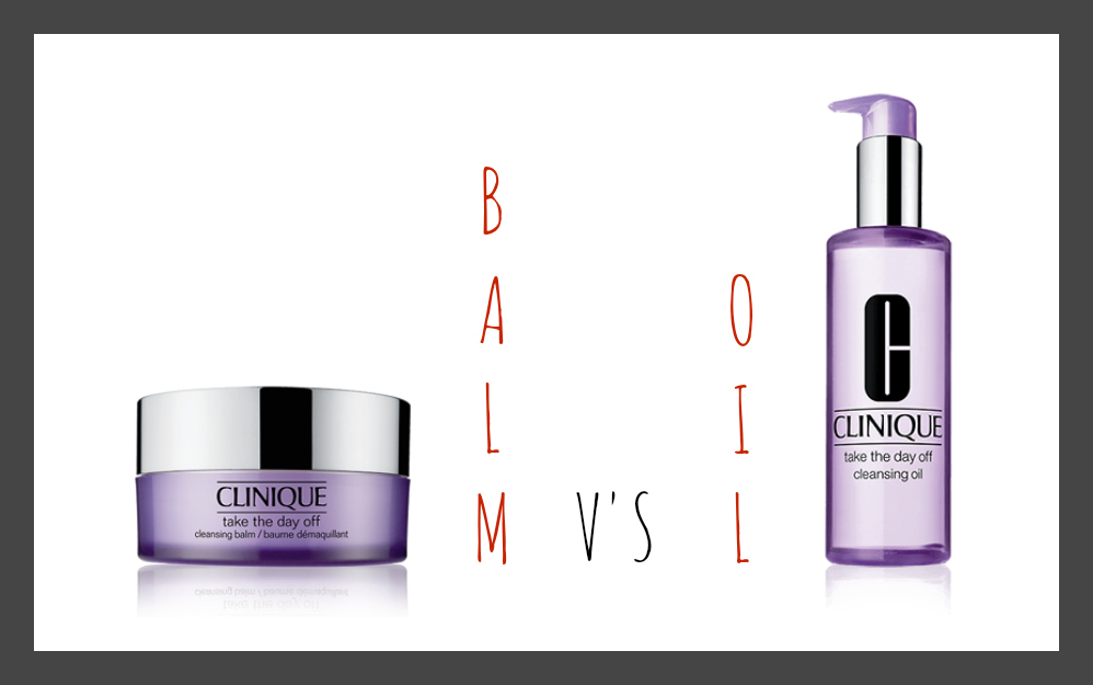 Clinique Take The Day Off Cleansing Oil versus Take The Day Off Cleansing Balm